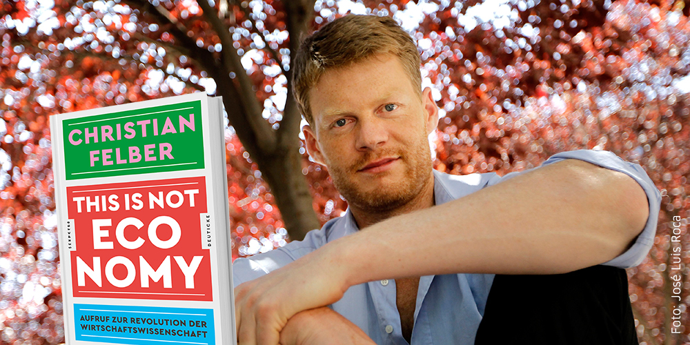 """Christian Felber und Buch """"This is not Economy"""""""